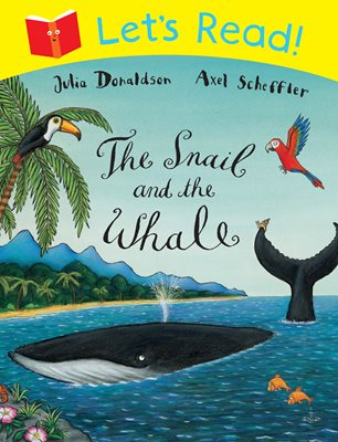 Book cover for Let's Read: The Snail and the Whale