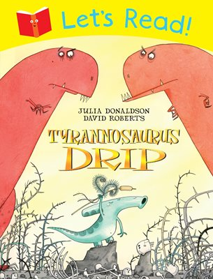 Book cover for Let's Read! Tyrannosaurus Drip