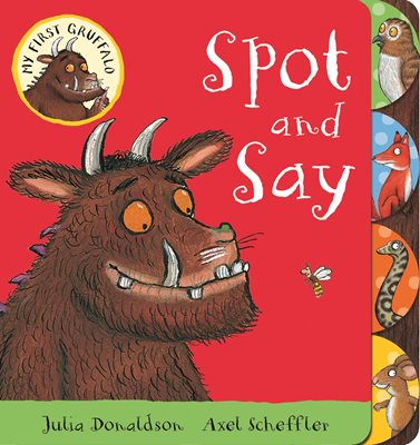 Book cover for My First Gruffalo: Spot and Say