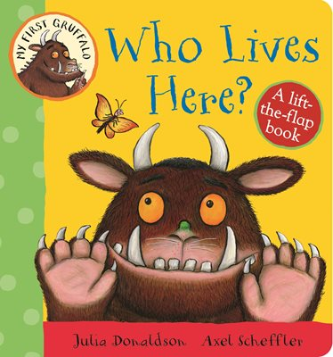 Book cover for My First Gruffalo: Who Lives Here...