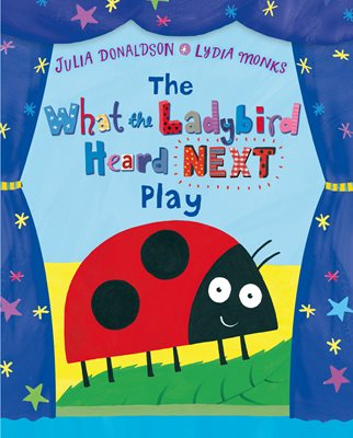 Book cover for The What the Ladybird Heard Next Play
