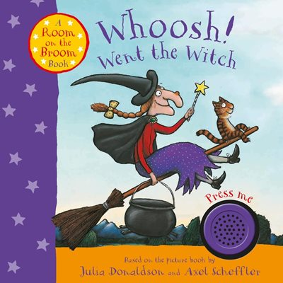 Book cover for Whoosh! Went the Witch: A Room on the Broom Book
