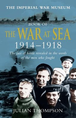 Imperial War Museum Book of the War at Sea 1914-18