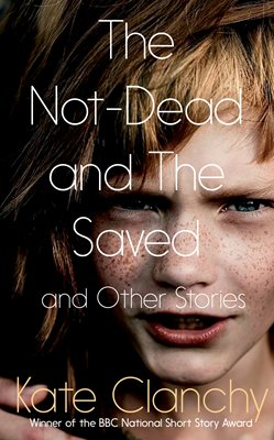 Book cover for The Not-Dead and The Saved and Other...