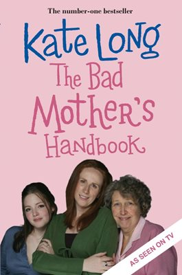 Book cover for The Bad Mother's Handbook (TV tie-in)