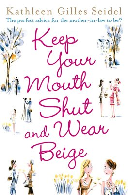 Keep Your Mouth Shut and Wear Beige