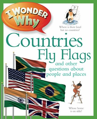 Book cover for I Wonder Why Countries Fly Flags