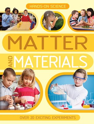 Book cover for Hands-On Science: Matter and Materials