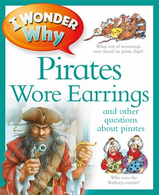 Book cover for I Wonder Why Pirates Wore Earrings