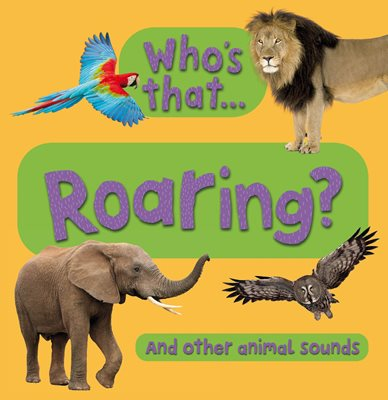 Book cover for Who's That...Roaring?