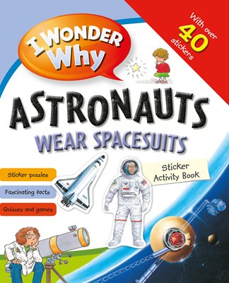 Book cover for I Wonder Why Astronauts Wear Spacesuits Sticker Activity Book