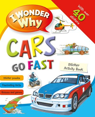 Book cover for I Wonder Why Cars Go Fast Sticker...