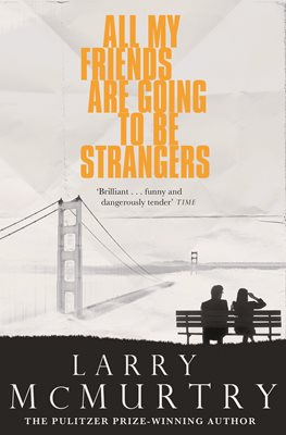 Book cover for All My Friends Are Going to Be Strangers