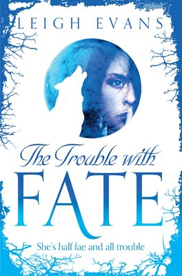 Book cover for The Trouble With Fate