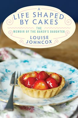 Book cover for A Life Shaped by Cakes