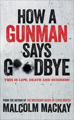 Book cover for How a Gunman Says Goodbye