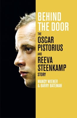 Book cover for Behind the Door: The Oscar Pistorius and Reeva Steenkamp Story