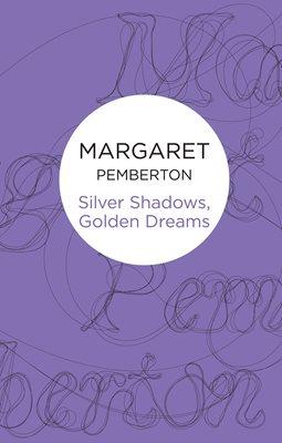 Silver shadows golden dreams by margaret pemberton read extract fandeluxe Gallery