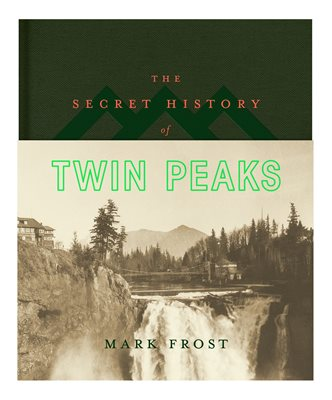 Book cover for The Secret History of Twin Peaks
