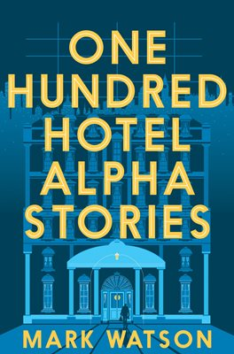 Book cover for One Hundred Hotel Alpha Stories
