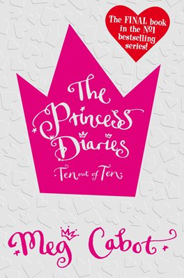 Book cover for The Princess Diaries: Ten Out of Ten