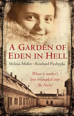Book cover for A Garden of Eden in Hell: The Life of Alice Herz-Sommer
