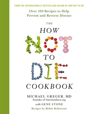 Book cover for The How Not To Die Cookbook