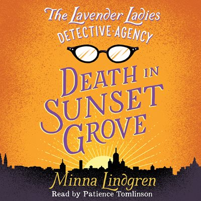 The Lavender Ladies Detective Agency: Death in Sunset Grove