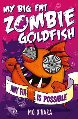 My Big Fat Zombie Goldfish 4: Any Fin Is Possible