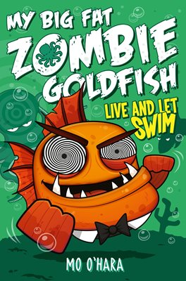 Book cover for My Big Fat Zombie Goldfish 5: Live...
