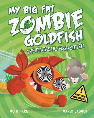 Book cover for My Big Fat Zombie Goldfish: The...