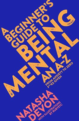 Book cover for A Beginner's Guide to Being Mental