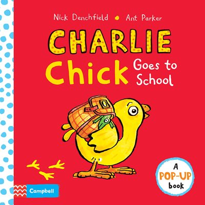 Book cover for Charlie Chick Goes to School