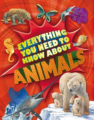 Book cover for Everything You Need To Know: Animals