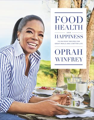 the wisdom of sundays by oprah winfrey books by oprah winfrey · food health and happiness