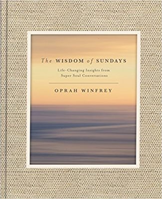 the wisdom of sundays by oprah winfrey