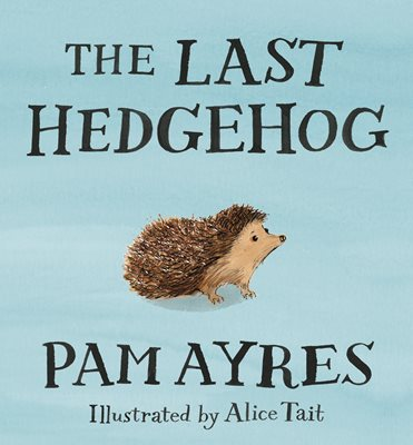 Book cover for The Last Hedgehog