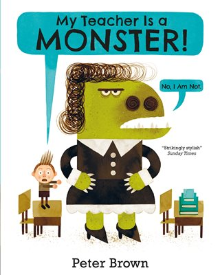 Book cover for My Teacher is a Monster! (No, I am not)