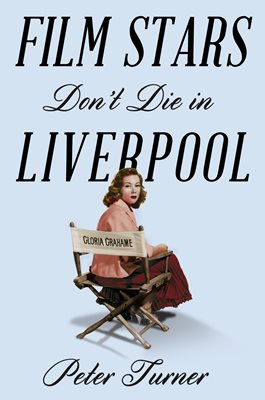 Book cover for Film Stars Don't Die in Liverpool