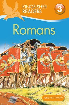 Kingfisher Readers: Romans (Level 3: Reading Alone with Some Help)
