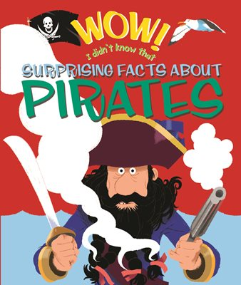 Book cover for Wow! Surprising Facts about Pirates