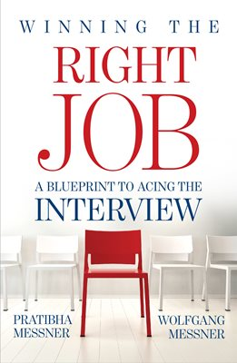 Winning the right job a blueprint to acing the interview by winning the right job a blueprint to acing the interview by pratibha messner malvernweather Image collections