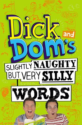 Book cover for Dick and Dom's Slightly Naughty but...