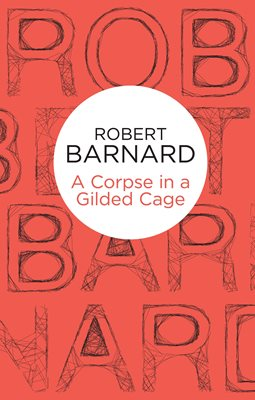 Book cover for A Corpse in a Gilded Cage