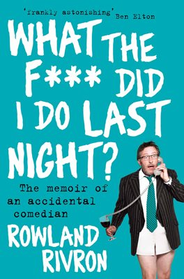 Book cover for What the F*** Did I Do Last Night?