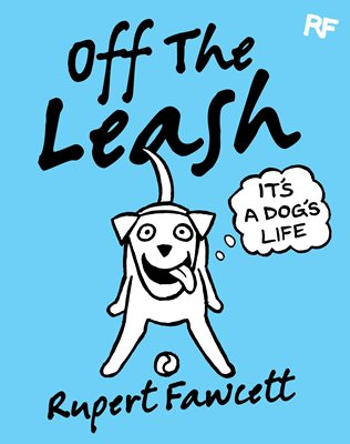 Book cover for Off The Leash: It's a Dog's Life