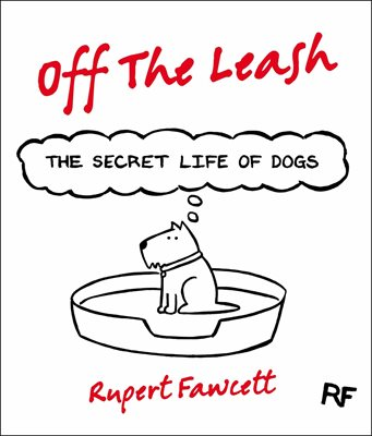 Book cover for Off The Leash: The Secret Life of Dogs