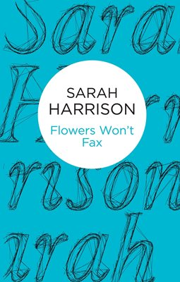 Book cover for Flowers Won't Fax