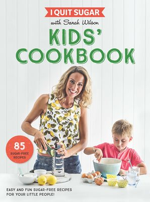 Book cover for I Quit Sugar Kids Cookbook
