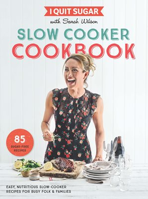 Book cover for I Quit Sugar Slow Cooker Cookbook